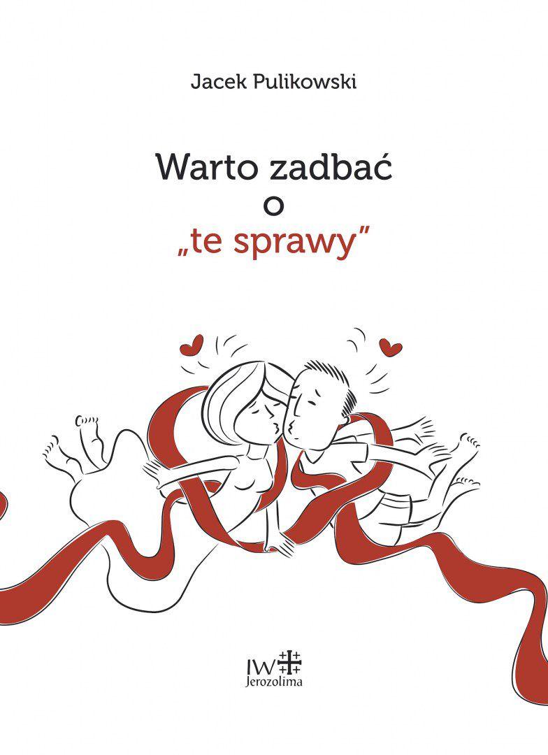 """J. Pulikowski, WARTO ZADBAĆ O """"TE SPRAWY"""""""