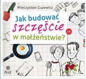 M. Guzewicz, JAK BUDOWAĆ SZCZĘŚCIE W MAŁŻEŃSTWIE? CD