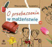 M. Guzewicz, O PRZEBACZENIU W MAŁŻEŃSTWIE CD