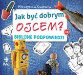 M. Guzewicz, JAK BYĆ DOBRYM OJCEM? CD