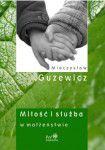 M. Guzewicz, MIŁOŚĆ I SŁUŻBA W MAŁŻEŃSTWIE