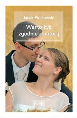 J. Pulikowski, WARTO ŻYĆ ZGODNIE Z NATURĄ