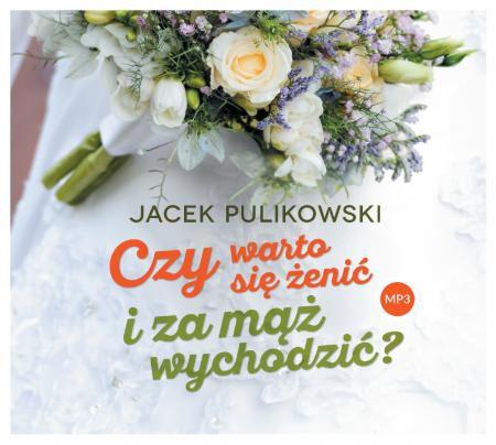 J. Pulikowski, CZY WARTO SIĘ ŻENIĆ...? MP3