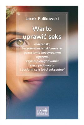 J.Pulikowski, WARTO UPRAWIĆ SEKS