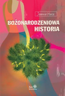 J. Hacz, BOŻONARODZENIOWA HISTORIA
