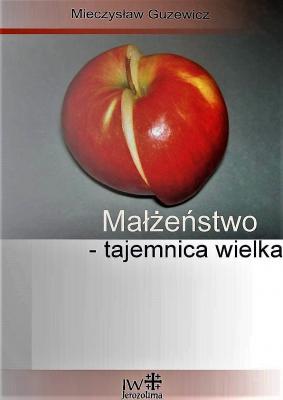 M. Guzewicz, MAŁŻEŃSTWO-TAJEMNICA WIELKA