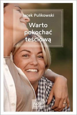J. Pulikowski, WARTO POKOCHAĆ TEŚCIOWĄ