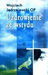 W. Jędrzejewski OP, UZDROWIENIE ZE WSTYDU