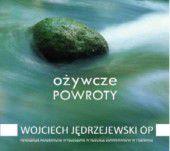 W. Jędrzejewski OP: OŻYWCZE POWROTY CD